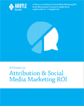 A Primer on Attribution & Social Media Marketing ROI