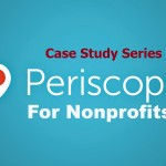 Nonprofit Case Study: Periscope for Nonprofits