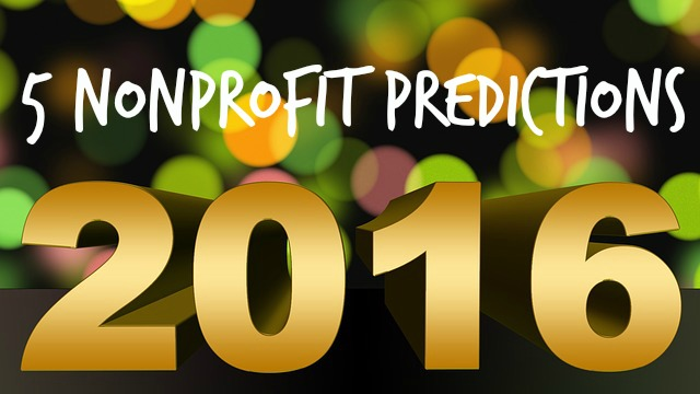 NONPROFIT PREDICTIONS 2016