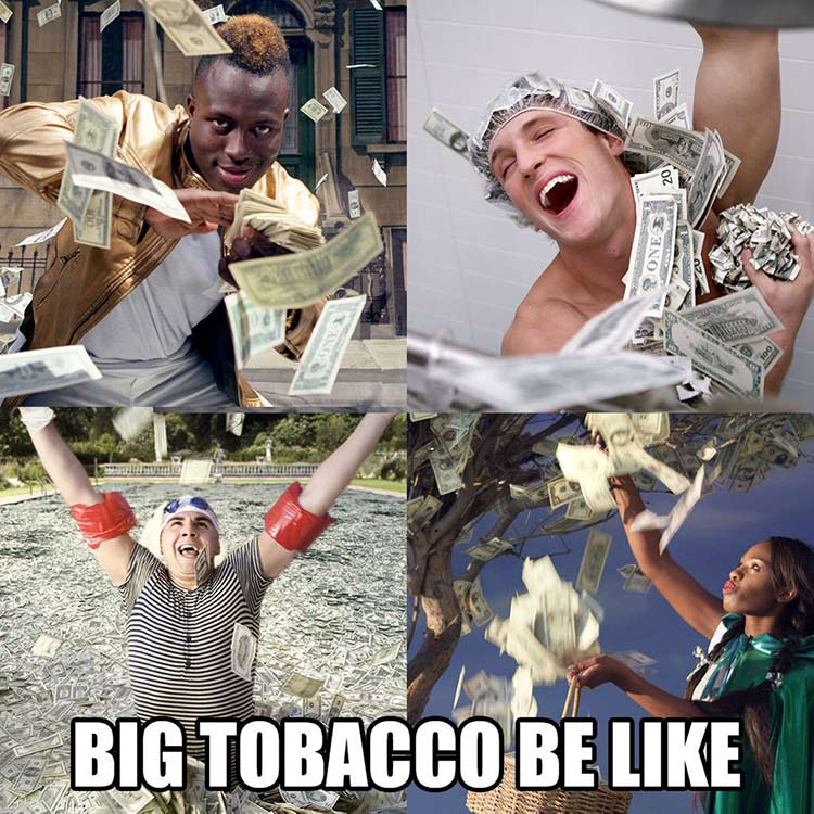 big tobacco be like